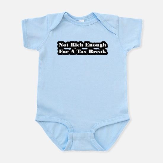 Not Rich Enough For A Tax Break Infant Bodysuit