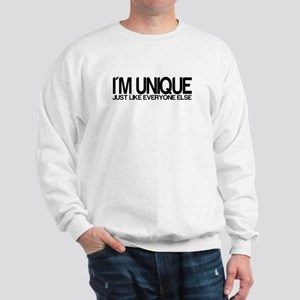 I'm Unique. Just like everyon Sweatshirt