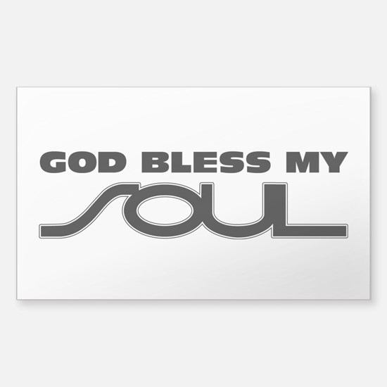 God Bless My Soul Sticker (Rectangle)