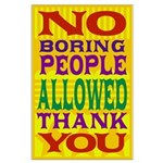 No Boring People Allowed - Large Poster