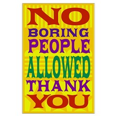 No Boring People Allowed - Posters
