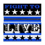 Fight To Live Tile Coaster in Blue
