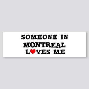Someone in Montreal Bumper Sticker