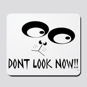 dont look now Mousepad