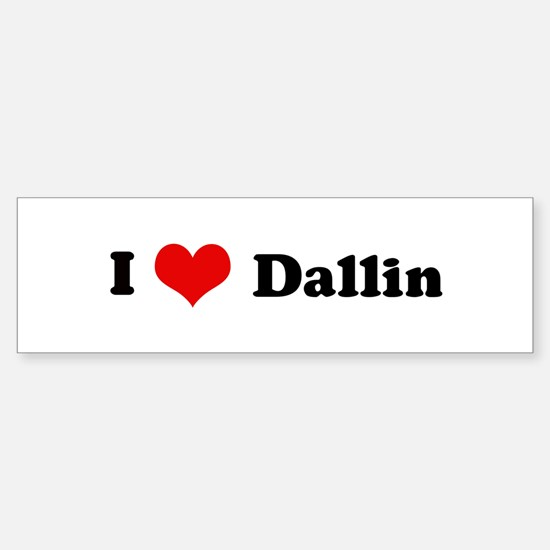 I Love Dallin Bumper Bumper Bumper Sticker