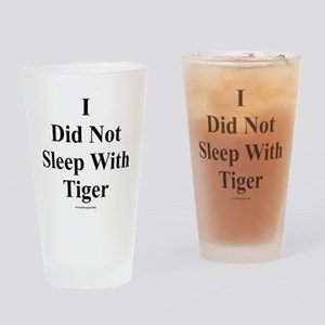 I Did Not Sleep With Tiger Drinking Glass