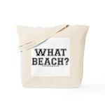 What Beach? Tote Bag