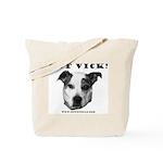 Got Vick? Tote Bag