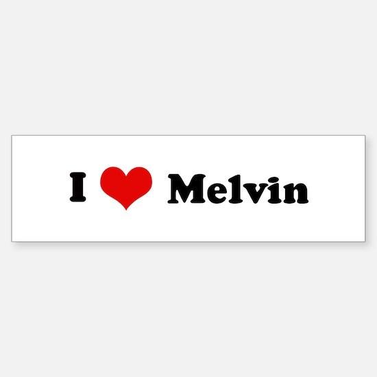 I Love Melvin Bumper Bumper Bumper Sticker
