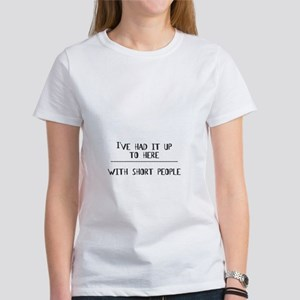 Up To Here With Short People Women's T-Shirt