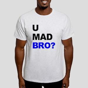 You Mad Bro? Light T-Shirt