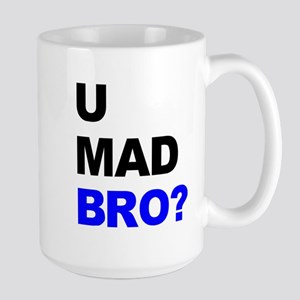 You Mad Bro? Large Mug