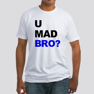 You Mad Bro? Fitted T-Shirt