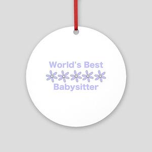 Best Babysitter Ornament (Round)
