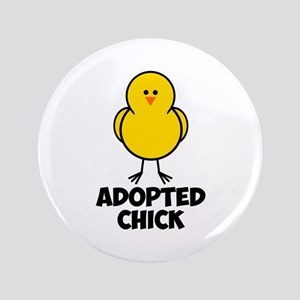"""Adopted Chick 3.5"""" Button"""