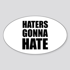 Haters Gonna Hate Sticker (Oval)
