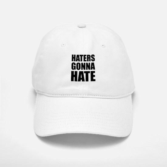 Haters Gonna Hate Baseball Baseball Cap