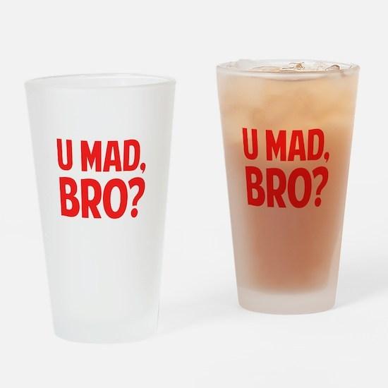 U Mad, Bro? Drinking Glass