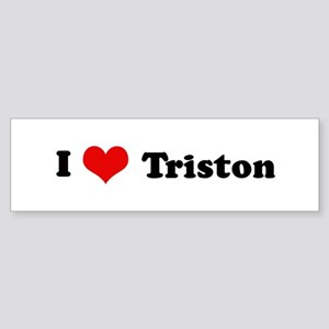 I Love Triston Bumper Sticker