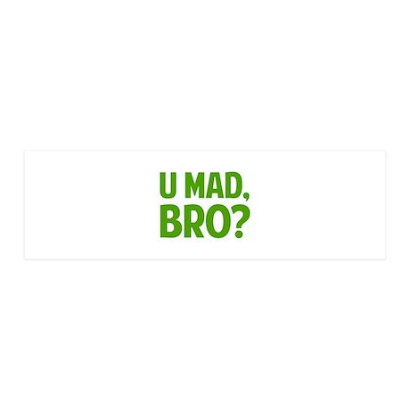 U Mad, Bro? 21x7 Wall Peel
