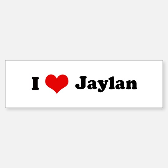 I Love Jaylan Bumper Car Car Sticker