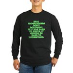 Real programmers - Long Sleeve Dark T-Shirt