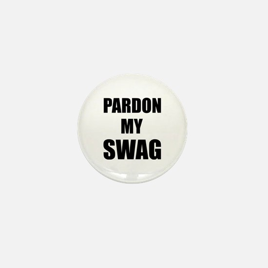 Pardon My Swag Mini Button