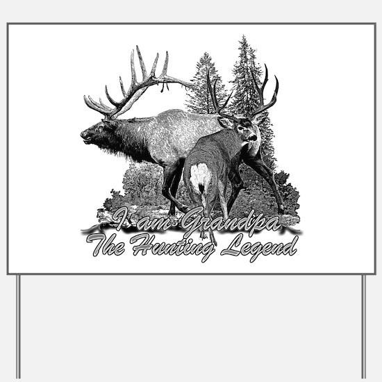 I am Grandpa the hunting legend 3 Yard Sign