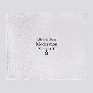Life is all about Moderation Throw Blanket