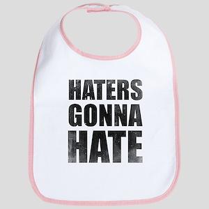 Haters Gonna Hate Bib