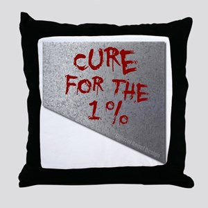 Cure for the 1 percent Throw Pillow