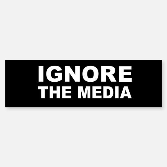 Ignore the media Sticker (Bumper)