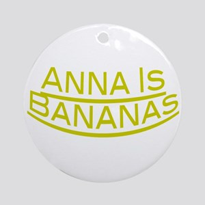 Anna Is Bananas Ornament (Round)