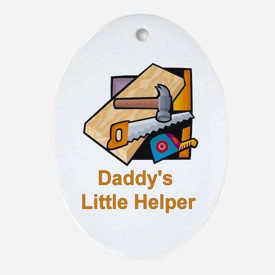 Daddy's Helper (Carpentry) Oval Ornament
