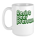 Resist Peer Pressure Large Mug