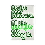 Resist Peer Pressure Rectangle Magnet