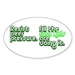 Resist Peer Pressure Sticker (Oval)