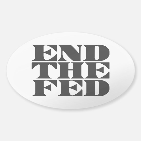 End The Fed Sticker (Oval)