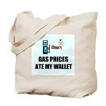 GAS PRICES ATE MY WALLET Tote Bag