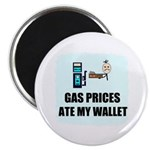 GAS PRICES ATE MY WALLET Magnet