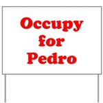 Occupy for Pedro STICKERS Yard Sign
