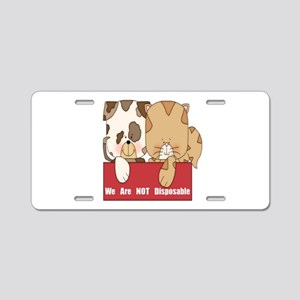 Pets Not Disposable Aluminum License Plate