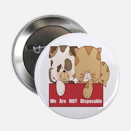 "Pets Not Disposable 2.25"" Button"