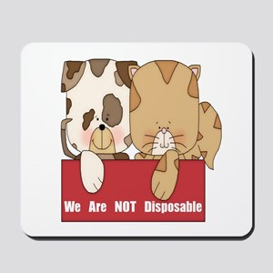 Pets Not Disposable Mousepad