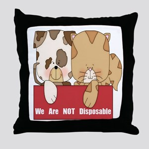 Pets Not Disposable Throw Pillow