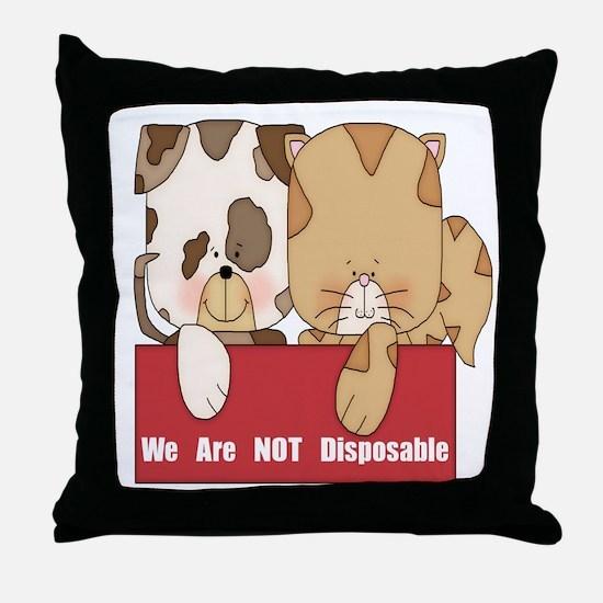 Pets Not Disposable Throw Pillow