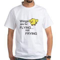 Wings are for Flying White T-Shirt
