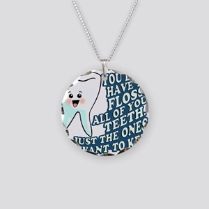 The Teeth You Want To Keep Necklace Circle Charm