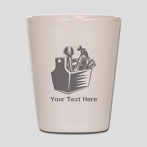 Tool box. Custom Text. Shot Glass