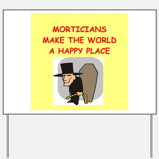 mortician Yard Sign